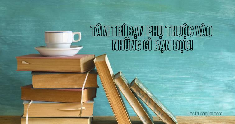 tâm trí bạn phụ thuộc vào những gì bạn đọc