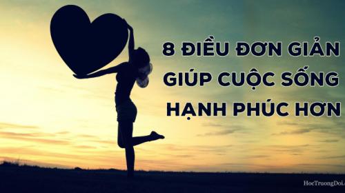 8 điều đơn giản giúp cuộc sống hạnh phúc hơn