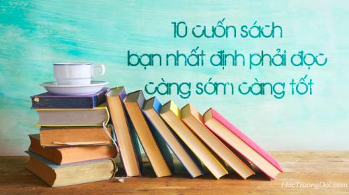 đừng để đến già mới tiếc trong nước mắt vì khi còn trẻ không đọc 10 cuốn sách này