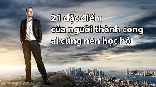 21 đặc điểm của người thành công ai cũng nên học hỏi
