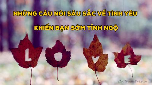 những câu nói sâu sắc về tình yêu khiến bạn sớm tỉnh ngộ